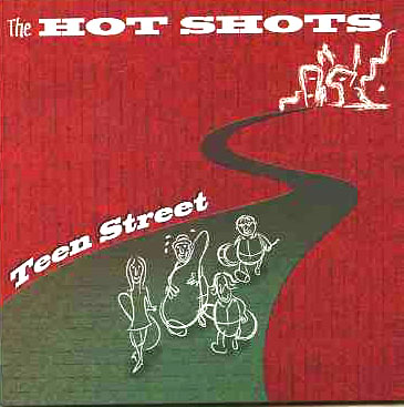 The Hot Shots - Teen Street