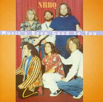 NRBQ –Music's Been Good To You
